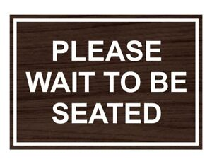 Compliancesigns Engraved Plastic Please Wait To Be Seated Sign 10 X 7 In