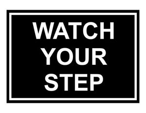 Compliancesigns Engraved Plastic Watch Your Step Sign 10 X 7 Black