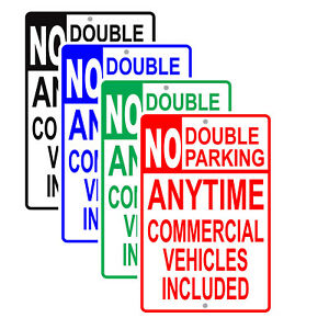 No Double Parking Anytime Commercial Vehicles Included Caution Aluminum Sign