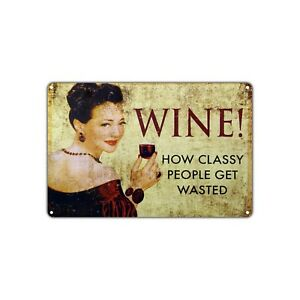 Wine How Classy People Get Wasted Vintage Retro Sign Decor Art Shop Man Cave Bar