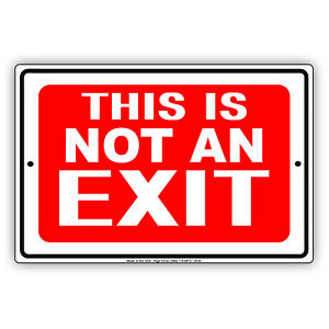 This Is Not An Exit Aluminum Metal Sign