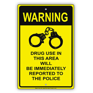 Warning Drug Use In This Area Will Be Reported Aluminum Metal Sign