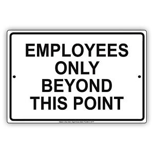 Employees Only Beyond This Point Aluminum Metal Sign