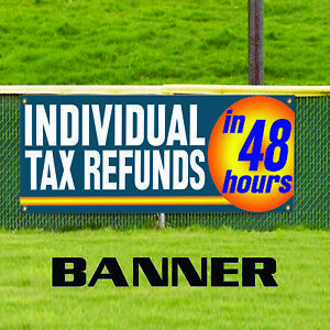 Individual Tax Refunds In 48 Hours Business Advertising Vinyl Banner Sign