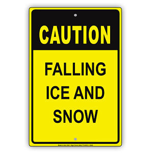 Caution Falling Ice And Snow Aluminum Metal Sign