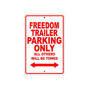 Freedom Trailer Parking Only Towed Motorcycle Bike Notice Aluminum Metal Sign