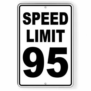 Speed Limit 95 Mph Metal Aluminum Sign Three Sizes Race Miles Per Hour Sw048