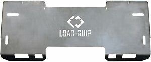 Load quip Universal Skid steer Quick attach Weld Plate Model 29811720