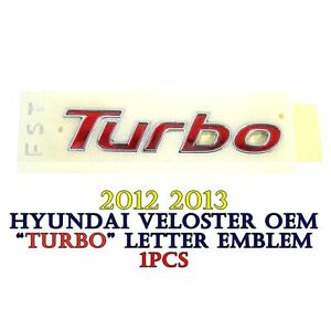 Trunk Rear Turbo Letter Emblem Genuine Parts Oem 2012 2013 Hyundai Veloster