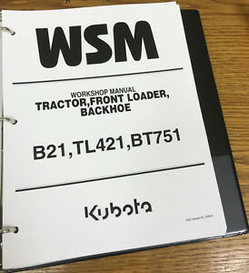 Kubota B21 B 21 Tractor Bt751 Backhoe Tl421 Loader Service Repair Wsm In Binder