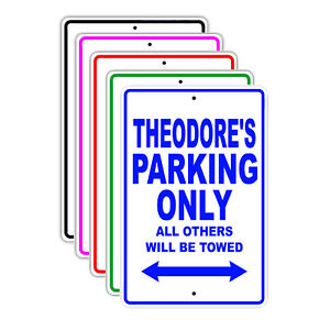 Theodore s Parking Only Others Will Be Towed Name Novelty Metal Aluminum Sign