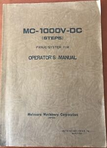 Matsuura Mc 1000v dc With Fanuc 11m Operators Manual