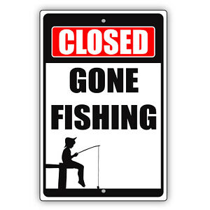 Closed Gone Fishing Hunting Outdoor Activity Holiday Novelty Aluminum Metal Sign