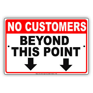 No Customers Beyond This Point Restriction Alert Notice Aluminum Metal Sign