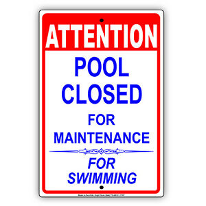 Attention Swimming Pool Closed For Maintenance Metal Safety Sign