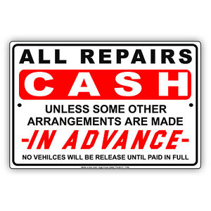 All Repairs Cash Only Unless Arrangements Made In Advance Aluminum Metal Sign