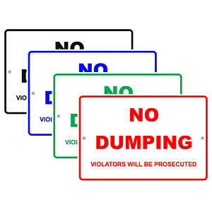 No Dumping Violators Will Be Prosecuted Property Restriction Aluminum Metal Sign