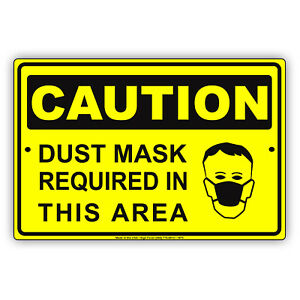 Caution Dust Mask Required In This Area Safety Reminder Aluminum Metal Sign