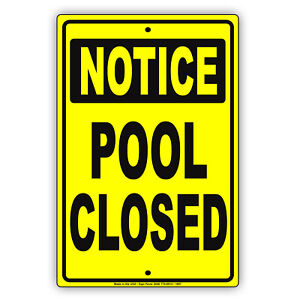 Notice Pool Closed Swimming Safety Property Reminder Aluminum Metal Sign