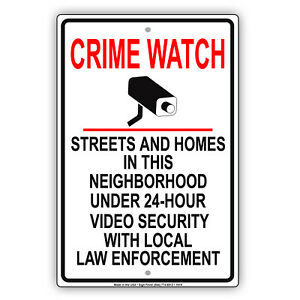 Crime Watch Neighborhood Under 24 Hour Video Security Safety Aluminum Metal Sign