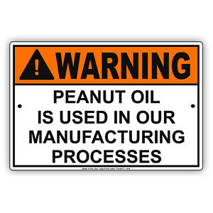 Warning Peanut Oil Is Used In Our Manufacturing Processes Aluminum Metal Sign