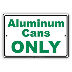 Aluminum Cans Only Trash Recycling Bins Option Notice Aluminum Metal Sign