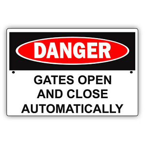 Danger Gate Open And Close Automatically Property Safety Aluminum Metal Sign