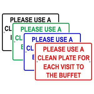Please Use A Clean Plate For Each Visit To The Buffet Notice Aluminum Metal Sign
