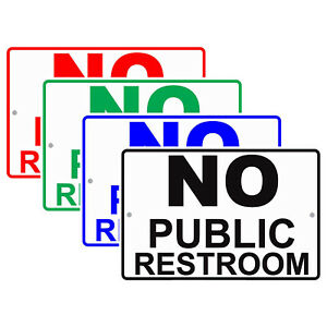 No Public Restroom Business Retail Office Toilet Policy Aluminum Metal Sign