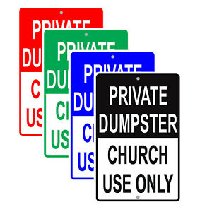 private Dumpster Church Use Only Property Restriction Aluminum Metal Sign