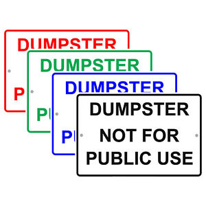 Dumpster Not For Public Use Private Property Notice Aluminum Metal Sign