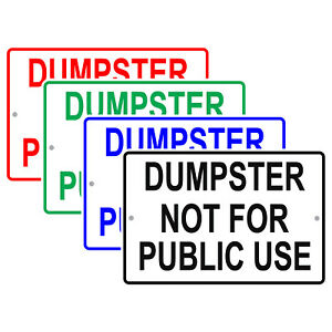 Dumpster Not For Public Use Property Restriction Notice Aluminum Metal Sign