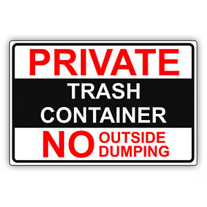 Private Trash Container No Outside Dumping Property Notice Aluminum Metal Sign