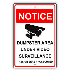 Dumpster Area Under Video Surveillance Trespassers Prosecuted Aluminum Sign