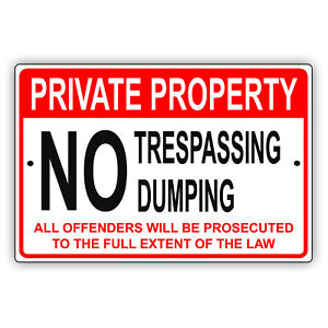 Private Property No Trespassing Dumping Offenders Prosecuted Aluminum Metal Sign