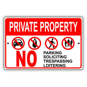 Private Property No Parking Soliciting Trespassing Loitering Aluminum Metal Sign
