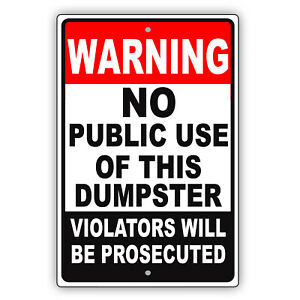 Warning No Public Use Of This Dumpster Violators Prosecuted Aluminum Metal Sign