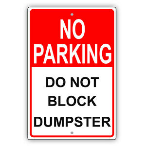 No Parking Do Not Block Dumpster Property Police Notice Aluminum Metal Sign