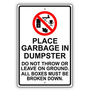 Place Garbage In Dumpster Boxes Must Be Broken Down Policy Aluminum Metal Sign