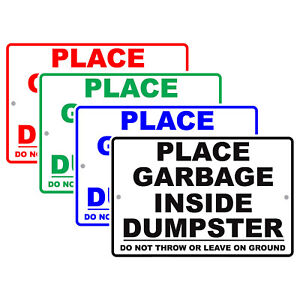 Place Garbage Inside Dumpster Do Not Throw Leave On Ground Aluminum Metal Sign