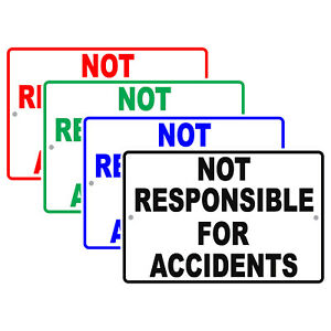 Not Responsible For Accidents Personal Security Dangerous Aluminum Metal Sign