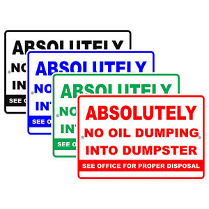 Absolutely No Oil Dumping Into Dumpster See Office For Disposal Aluminum Sign