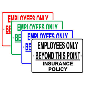 Employees Only Beyond This Point Insurance Policy Aluminum Novelty Metal Sign