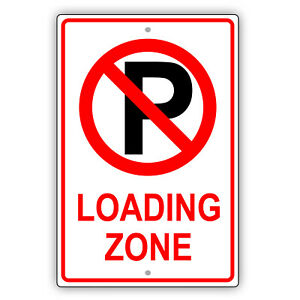 No Parking Loading Zone Road Traffic Safety Novelty Decor Aluminum Metal Sign