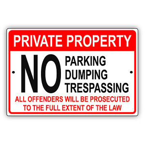 Private Property No Parking Dumping Trespassing Do Not Enter Aluminum Metal Sign