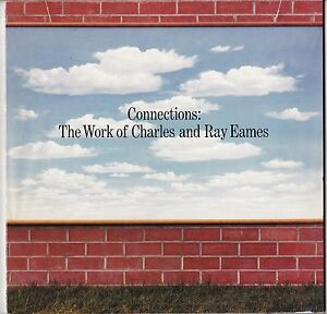 Connections The Work Of Charles And Ray Eames First Retrospective 1977 Modernism