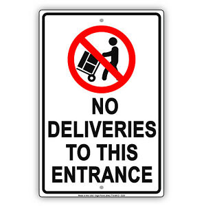No Deliveries To This Entrance Aluminum Novelty Metal Sign Shop Office Mall