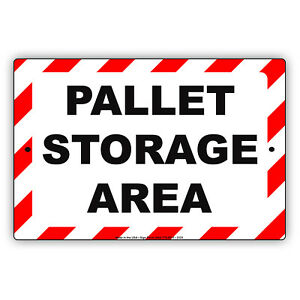 Pallet Storage Area Metal Aluminum Sign Lift Trucks Wood Plastic Metal