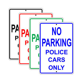 No Parking Police Cars Only Street Road Safety Novelty Aluminum Metal Sign