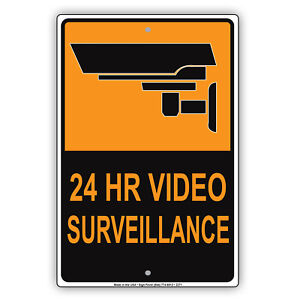 24 Hr Video Surveillance Camera Safety Aluminum Novelty Metal Security Sign